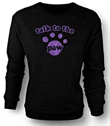 "Sweatshirt ""Talk to the Paw"" Dog Cat by Black Sheep Clothing"
