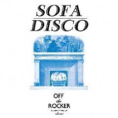 OFF THE ROCKER Presents SOFA DISCO