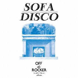 OFF THE ROCKER Presents SOFA DISCO