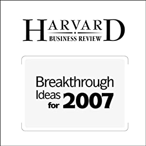 Breakthrough Ideas for 2007 (Harvard Business Review) Periodical