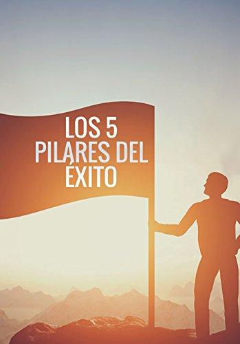LOS 5 PILARES DEL EXITO