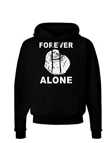 TooLoud Forever Alone Anti-Valentines Day Dark Hoodie Sweatshirt - Black - XL