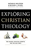 img - for Exploring Christian Theology: The Church, Spiritual Growth, and the End Times by Nathan D. Holsteen (21-Jan-2014) Paperback book / textbook / text book