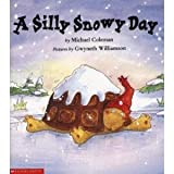 img - for A Silly Snowy Day book / textbook / text book