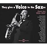 The give a voice to the Saxes 1923-1957