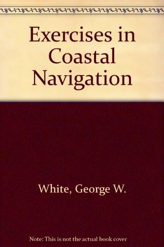 Exercises in Coastal Navigation