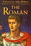The Roman: The Memoirs of Minutus Launsus Manilianus, Who Has Won the Insignia of a Triumph, Who Has the Rank of Consul, Who Is Chairman of the pries
