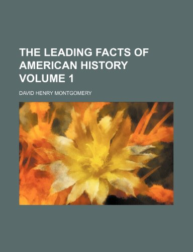 The leading facts of American history Volume 1