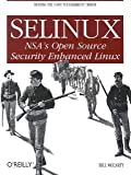 img - for Selinux: NSA's Open Source Security Enhanced Linux [Paperback] [2004] 1 Ed. Bill McCarty book / textbook / text book