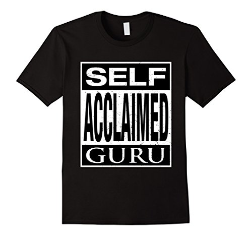 Mens-EmmaSaying-Self-Acclaimed-Guru-Clever-Humor-Funny-T-Shirt-Black