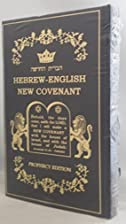 The Hebrew-English New Covenant, Prophecy…