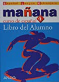 Manana 4. Nivel Superior. Libro del Alumno (Espanol Lengua Extranjera / Spanish Foreign Language) (Spanish Edition)