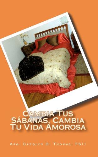 Cambia Tus Sábanas, Cambia Tu Vida Amorosa (Spanish Edition)