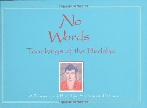 No Words: The Teachings of the Buddha