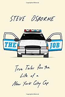 Book Cover: The Job: True Tales from the Life of a New York City Cop