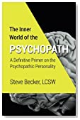 The Inner World of the Psychopath: A definitive primer on the psychopathic personality