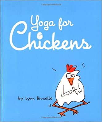 Yoga for Chickens written by Lynn Brunelle