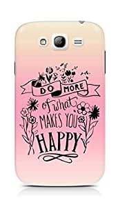 AMEZ do more of what makes you happy Back Cover For Samsung Galaxy Grand i9082