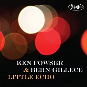 Ken Fowser/ Behn Gillece - Little Echo cover