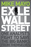 img - for Exile on Wall Street: One Analyst's Fight to Save the Big Banks from Themselves book / textbook / text book