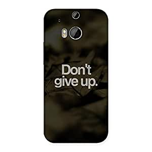Ajay Enterprises True Dont Give Up Back Case Cover for HTC One M8