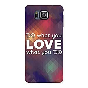 AJAYENTERPRISES What You Love Back Case Cover for Galaxy Alpha