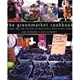The Greenmarket Cookbook: Recipes, Tips and Lore from the World Famous Urban Farmers Market