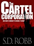 The Cartel Corporation (James Wright's quest to bring justice)