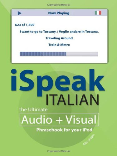 iSpeak Italian Phrasebook (MP3 CD+ Guide): The Ultimate Audio + Visual Phrasebook for Your iPod (iSpeak Audio Phrasebook)