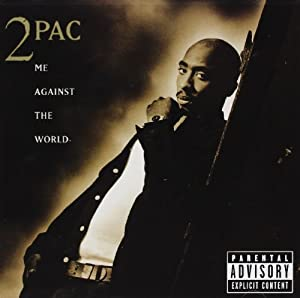 Me Against the World from 2pac 2pac