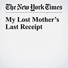 My Lost Mother's Last Receipt Other by Mara Wilson Narrated by Caroline Miller