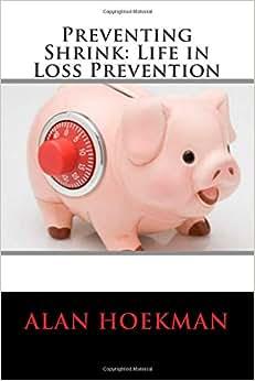 Preventing Shrink: Life In Loss Prevention