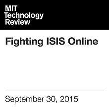 Fighting ISIS Online (       UNABRIDGED) by David Talbot Narrated by Elizabeth Wells