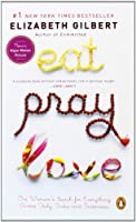 Eat, Pray, Love: One Woman's Search for Everything Across Italy, India and Indonesia (internation al export edition)