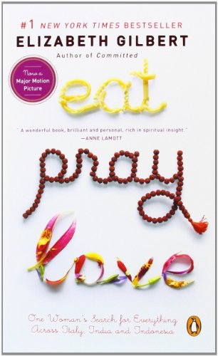 eat-pray-love-one-womans-search-for-everything-across-italy-india-and-indonesia-internation-al-expor