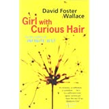Girl With Curious Hairby David Foster Wallace