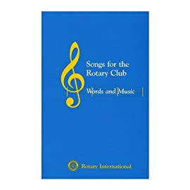 Songs for the Rotary Club: Words and Music