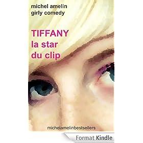 Tiffany LA STAR DU CLIP (Girly Comedy t. 1)