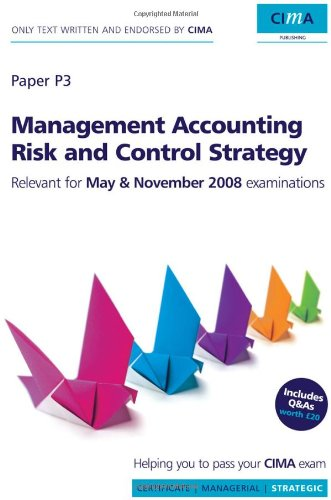 CIMA Official Learning System Management Accounting Risk and Control Strategy, Fourth Edition (CIMA  Strategic Level 200