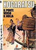 img - for Il ponte verso il nulla. Kogaratsu. Vol 0 book / textbook / text book