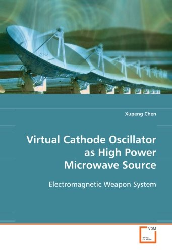 Virtual Cathode Oscillator As High Power Microwave Source: Electromagnetic Weapon System