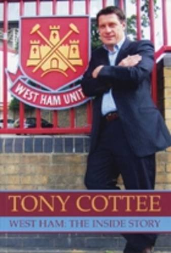 tony-cottee-west-ham-the-inside-story-by-tony-cottee-1-nov-2012-paperback