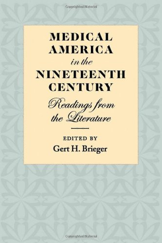 Medical America In The Nineteenth Century: Readings From The Literature