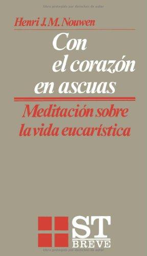 Con el corazón en ascuas: Meditaciones sobre la vida eucarística (ST Breve)