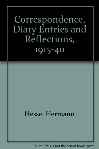 Correspondence, Diary Entries and Reflections, 1915-40