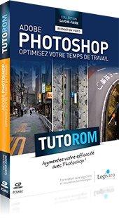 Tutorom Adobe Photoshop CS5 : Optimisez votre Temps de Travail
