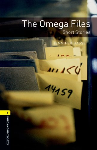 Omega Files Short Stories (Oxford Bookworms Library)