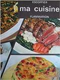 A. Escoffier. Ma cuisine. 2 500 recettes...