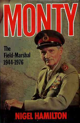 Monty: The Field Marshal, 1944-76 v. 3: Life of Montgomery of Alamein