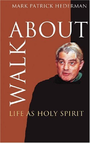 walkabout-life-as-holy-spirit-by-mark-patrick-hederman-2006-01-23